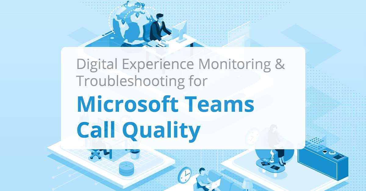 New panagenda White Paper Describes the Necessity for Endpoint Monitoring to Troubleshoot Microsoft Teams Call Quality Issues